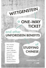 Wittgenstein, A One-way Ticket, and Other Unforeseen Benefits of Studying Chinese (Forthcoming) (PRE-ORDER)