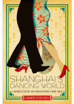 Shanghai's Dancing World (Hardcover)