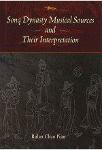 Sonq Dynasty Musical Sources and Their Interpretation (Hardcover)