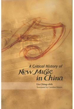A Critical History of New Music in China