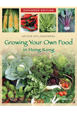 Growing Your Own Food in Hong Kong (Expanded Edition)