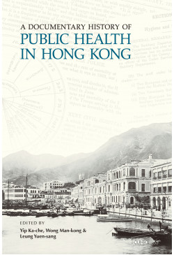 A Documentary History of Public Health in Hong Kong