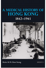 A Medical History of Hong Kong: 1842–1941