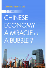 Is the Chinese Economy a Miracle or a Bubble? (Forthcoming)