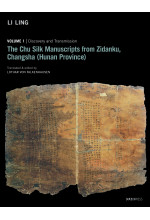 The Chu Silk Manuscripts from Zidanku, Changsha (Hunan Province) (Volume One) (Forthcoming)