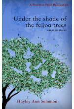 Under the shade of the feijoa trees and other stories