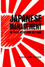 Japanese Management in East Asia and Beyond