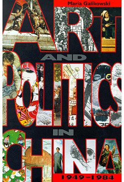 Art and Politics in China, 1949-1984
