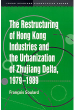 The Restructuring of Hong Kong Industries and the Urbanization of Zhujinag Delta 1979-1989