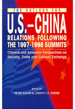 The Outlook for U.S.-China Relations Following the 1997-1998 Summits