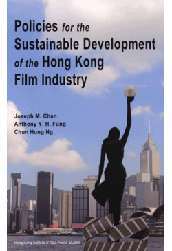 Policies for the Sustainable Development of the Hong Kong Film Industry