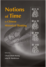 Notions of Time in Chinese Historical Thinking