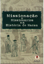 Missionacao e Missionarios na Historia de Macau