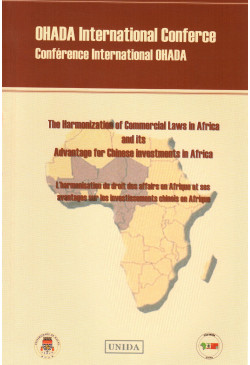The Harmonization of Commercial Laws in Africa and its Advantage for Chinese inestments in Africa (OHADA International Conference)